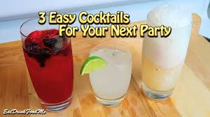 three cocktails for your next party easy cocktails 1 youtube