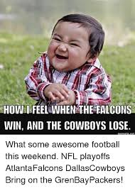 Cowboys Lose Meme - how i feel when the falcons win and the cowboys lose mematic net