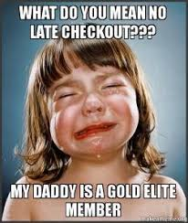 Whats Does Meme Mean - what do you mean no late checkout my daddy is a gold elite