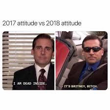 I Am Meme - dopl3r com memes 2017 attitude vs 2018 attitude i am dead