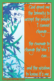 quotes change me god grant me the serenity to accept the people i cannot change