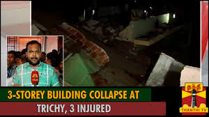 Seeking In Trichy Breaking News 3 Storey Building Collapse At Trichy 3 Injured