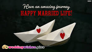 wedding wishes journey an amazing journey happy married weddingwishes pics
