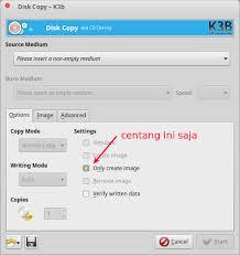 cara membuat file iso dari file di hardisk cara membuat iso file dari cd dvd menggunakan k3b anonymous linux