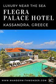 flegra palace hotel luxury near the sea in halkidiki greece