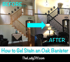 Oak Banister How To Gel Stain An Oak Banister The Lady Diy