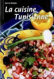 la cuisine tunisienne la cuisine tunisienne sarra hamat biorient