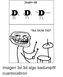 Ba Dum Tss Meme - imagen 3d ba dum tss imagen 3d 3d algo badumpfff cuantocabron