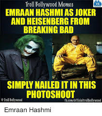 Heisenberg Meme - troll bollywood memes tb emraan hashmi as joker and heisenberg from