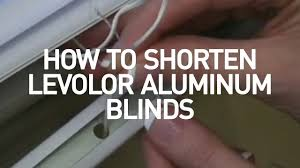 How To Cut A Blind To Size How To Shorten Mini Blinds Levolor Aluminum And Vinyl Blinds