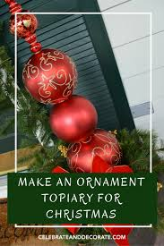 diy ornament topiary celebrate decorate