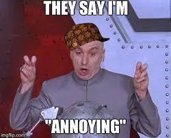 Annoying Memes - dr evil laser meme imgflip
