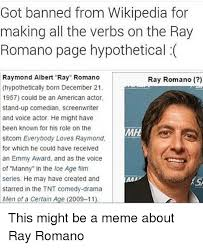 Meme Wikipedia - got banned from wikipedia for making all the verbs on the ray romano
