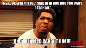 Meme Copyright - mpd celebrates etoe s capture with meme ask him top bunk or
