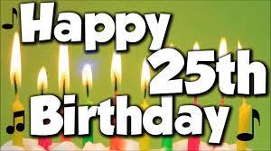 happy 25th birthday happy birthday to you song