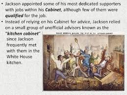 jacksons kitchen cabinet objective to examine the life and presidency of andrew jackson