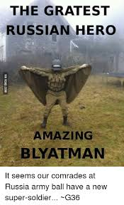 Russian Army Meme - the grate st russian hero amazing blyatman it seems our comrades