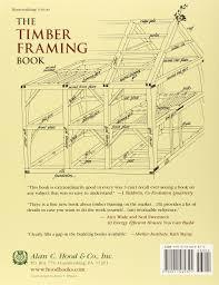 the timber framing book stewart elliott 9780911469325 amazon