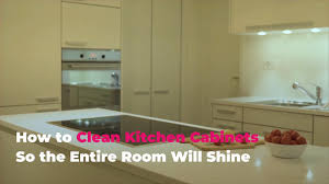 how to get grease buildup cabinets how to clean kitchen cabinets so the entire room will shine