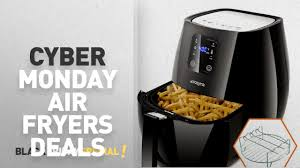cyber monday best air fryers deals review air fryer touchscreen by
