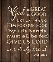 Christmas Hostess Gifts God Is Great God Is Good Give Us Lord Our Daily Bread Amen Prayer