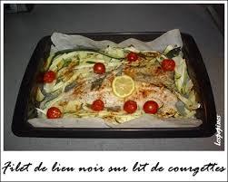 cuisiner le lieu noir recette de lieu noir sur lit de courgettes recette minceur filet