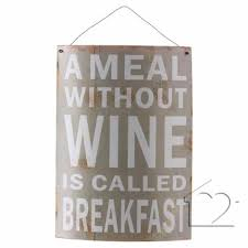 a meal without wine is called breakfast a meal without wine is called breakfast sign 8 00 a fantastic