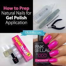 how to prep natural nails for gel polish application u2013 chickettes