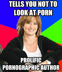 Pornographic Memes - tells you not to look at porn prolific pornographic author