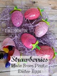 foam easter eggs strawberries made from plastic easter eggs a thrifty