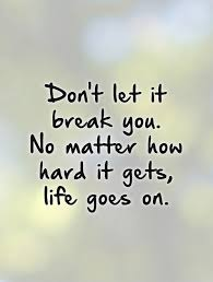 don t let it you no matter how it gets goes on