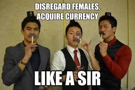 Disregard Females Acquire Currency Meme - work in la poste ok but do it like a sir like a sir quickmeme