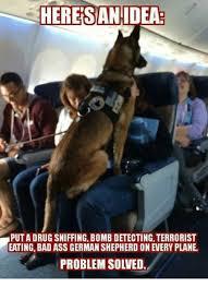 Badass Meme - heresan idea puta drug sniffing bomb detecting terrorist eating