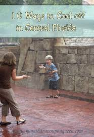 10 ways to cool off in central florida more than a homeschool mom summer in central florida is incredibly hot in fact most locals know the right