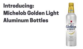 michelob golden light alcohol content coming soon michelob golden light aluminum bottles thorpe
