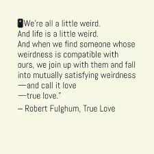 Beautiful Quotes On Love by Truelove Love Beautiful Quote On Love And Weirdness By Robert