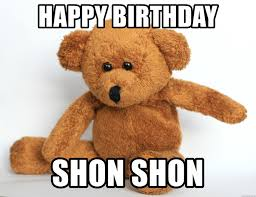 Meme Teddy Bear - happy birthday shon shon teddy bear bear meme generator
