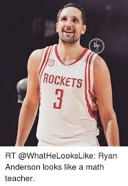 Anderson Meme - rockets rt ryan anderson looks like a math teacher sports meme