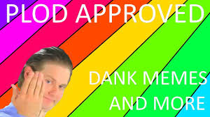 3 Approved Memes - plod approved 3 meme compilation youtube