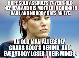 Hope Solo Memes - hope solo assaults 17 year old nephew and his mother in drunken rage