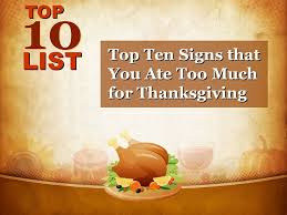 top ten signs that you ate much for thanksgiving 10 top top