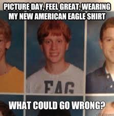 Faggot Memes - american eagle memes bad luck brian fag meme photogenic picture