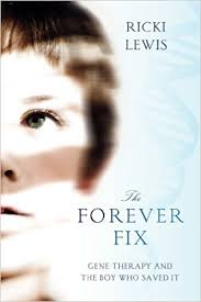 the forever the forever fix gene therapy and the boy who saved it
