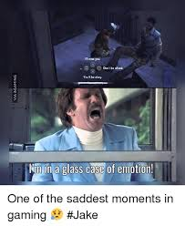 Glass Case Of Emotion Meme - miss you o don t be afraid yout be okay inm in a glass case of