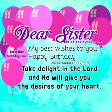 christian birthday cards for my sister happy birthday sister