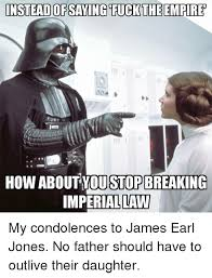 Stop Breaking The Law Meme - instead saying fuck theempirep how about you stop breaking imperial