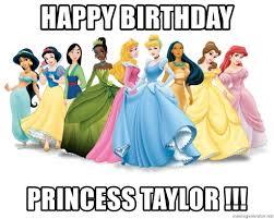 Birthday Princess Meme - happy birthday princess taylor disney princesses meme generator