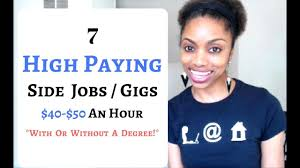 7 high paying side jobs of 2017 up to 50 an hour youtube