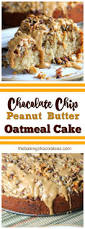 chocolate chip u0026 peanut butter oatmeal cake u2013 the baking chocolatess