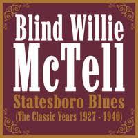 Travelin Blues Blind Willie Mctell The Very Best Of Blind Willie Mctell U003e Blind Willie Mctell U003e Tónlist